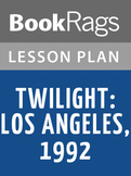 Twilight: Los Angeles, 1992 Lesson Plans