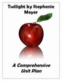 Twilight Unit Plan:  A Comprehensive Unit Plan for Meyer's Twilight