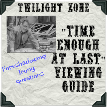 "Twilight Zone ""Time Enough at Last"" Viewing Guide"