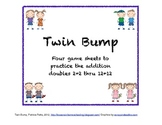 Twin Bump:  Practice the Doubles 2+2 thru 12+12