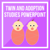 Twin and Adoption Studies PPT