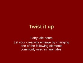 Twist it up fairy tale notes (power point)