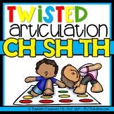 Twisted Articulation: CH, SH, TH