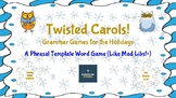 Twisted Carols! Grammar Games for the Holidays