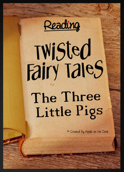 The Three Little Pigs - Twisted Fairy Tales - Reading Comprehension 3 Pack
