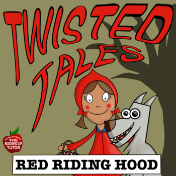 Twisted Fractured Tales RED RIDING HOOD writing activities & comprehension