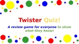 Twister Quiz Review!