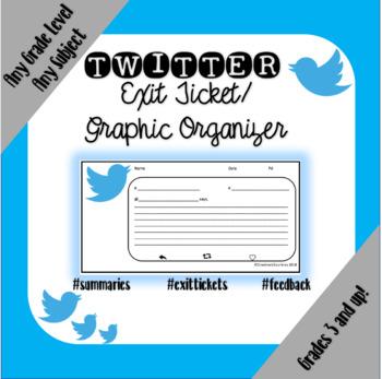 Twitter Exit Slip/Graphic Organizer