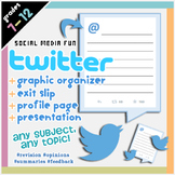 Twitter Graphic Organizer, Presentation and Exit Slip