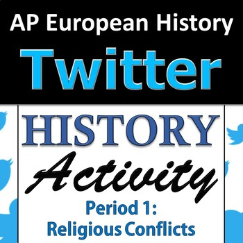 Twitter Group Project - AP European History - Period 1, Unit 2: Religious Wars