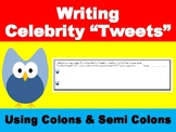 Semi-colons and Colons Practice- Writing Celebrity Tweets!