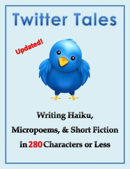 Twitter Tales: Writing Haiku, Micropoems, and Short Fiction in 140 Characters