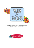Twitter for Teachers - a guide for the curious, keen or wary...