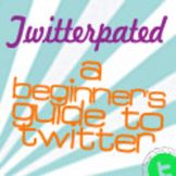 Twitterpated: A Beginner's Guide to Twitter (Full-length eBook)