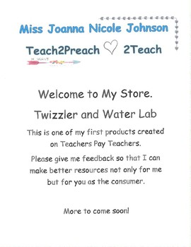 Twizzler and Water Lab