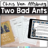 Two Bad Ants by Chris Van Allsburg Close Reading and Inference Activities