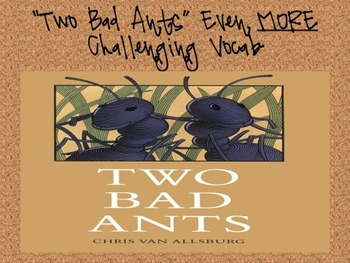 """Two Bad Ants"" Even MORE Challenging Vocabulary PowerPoint"
