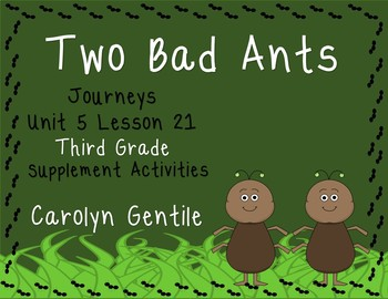 Two Bad Ants Journeys Unit 5 Lesson 21 Third Grade 2012 Supp. Act.