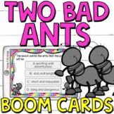 Two Bad Ants Reading Comprehension Boom Cards (digital tas