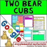 Two Bear Cubs | Journeys 3rd Grade Unit 4 Lesson 19 Google Activities