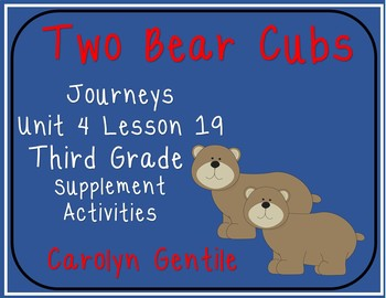 Two Bear Cubs Journeys Unit 4 Lesson 19 Third Grade 2014 Version Sup. Act.