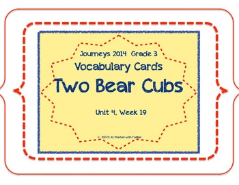 Two Bear Cubs, Vocabulary Cards, Unit 4, Lesson 19, Journeys 3rd Grade