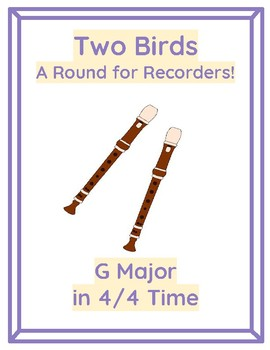 Two Birds- a ROUND for Recorders (GABCD in 4/4 Time)