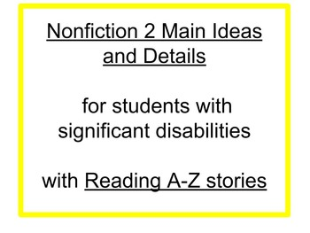 Two Central Ideas in a Nonfiction Text for Students with Significant Disabilitie