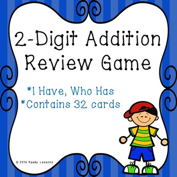 I Have Who Has Two Digit Addition Game 2.NBT.5