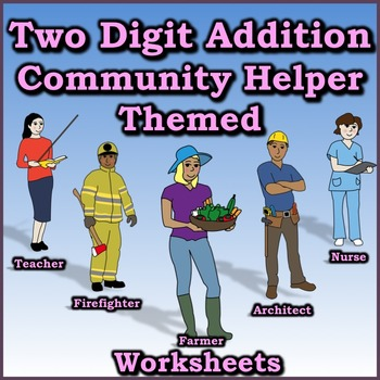 Two Digit Addition - Community Helper/Career Themed Worksheets - Horizontal