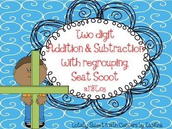 Two Digit Addition & Subtraction With Regrouping Seat Scoot 2.NBT.5