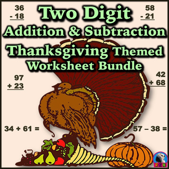 Two Digit Addition & Subtraction Worksheet Bundle - Thanksgiving/Fall (60 Pages)