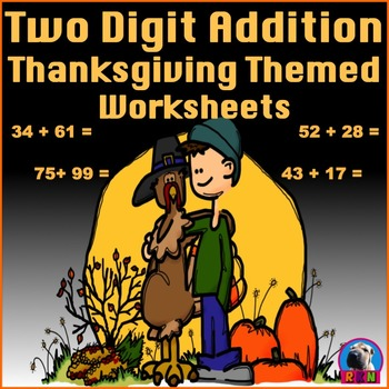 Two Digit Addition - Thanksgiving/Fall Themed Worksheets -