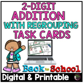 Two-Digit Addition WITH regrouping task cards (Back to School  theme)