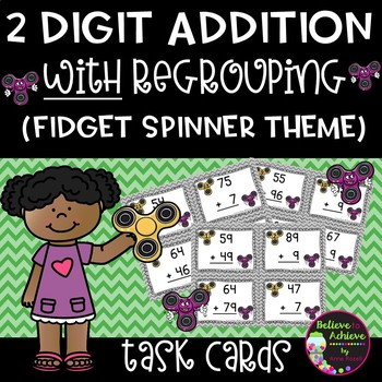 Two-Digit Addition WITH regrouping task cards (Fidget Spinner theme)