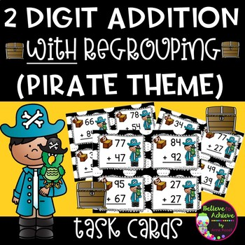 Two-Digit Addition WITH regrouping task cards (Pirate theme)