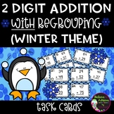 Two-Digit Addition WITH regrouping task cards (Winter theme)