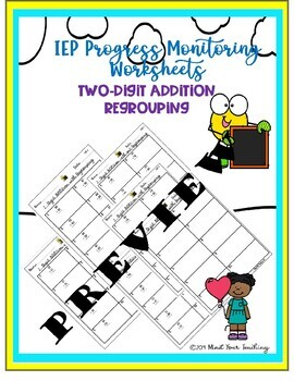 Special Education Progress Monitoring- 2 Digit Addition W/ Regrouping Worksheets