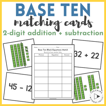 Two-Digit Addition and Subtraction Matching Game with Base Ten Blocks