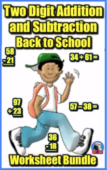 Two Digit Addition and Subtraction Worksheet Bundle - Back to School (60 Pages)
