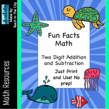 Two Digit Addition and Two Digit Subtraction w/ Fun Facts to Solve about Animals