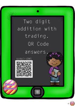 Two Digit Addition (with trading) with QR Code Answers