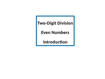 Two-Digit Division, Even Numbers PowerPoint with Student Worksheet