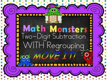 Two-Digit Subtraction WITH Regrouping MOVE IT! - Math Monsters
