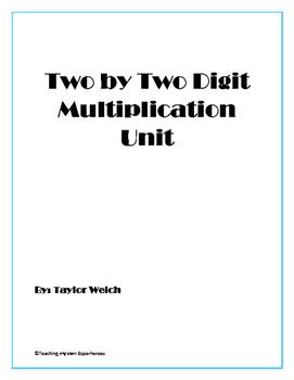 Two Digit by Two Digit Multiplication Unit - Fourth Grade Common Core