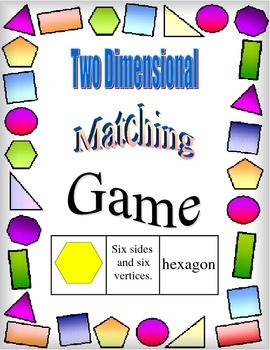Two Dimensional Shapes - Matching Game: name, shape, description