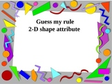 Two Dimensional Shapes Guess My Rule Powerpoint