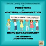 Two EXTRAORDINARY 21st Century Skills--Persistence & Nonverbal Communication