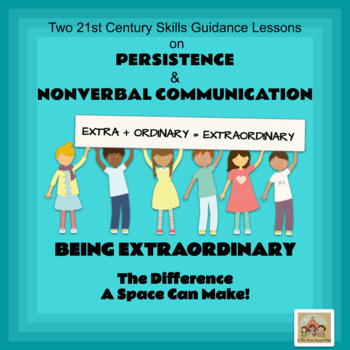 Two EXTRAORDINARY 21st Century Skills--Persistence & Nonverbal Communication