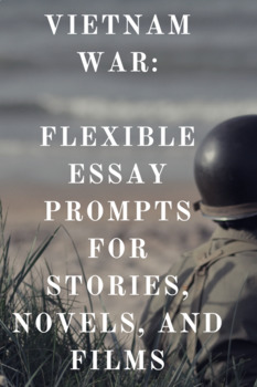 Two Essay Prompts Literature And Film Of The Vietnam War By  Two Essay Prompts Literature And Film Of The Vietnam War